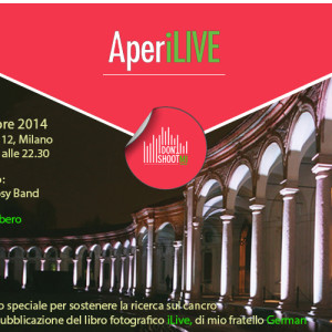 Aper-iLive, Milano, iLive, comitatoiLIVE, Rotonda della Besana, German Lissidini, Peter, Don't Shoot MI, beneficenza